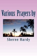 Various Prayers by Sheree B. Hardy : Learn to Pray According to the Word of...