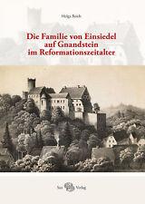 Die Familie von Einsiedel auf Gnandstein im Reformationszeitalter Reich, Helga