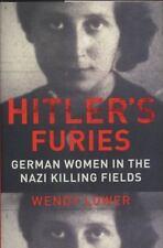 Hitler's Furies : German Women in the Nazi Killing Fields by Wendy Lower...
