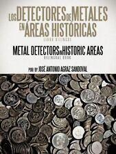 Los Detectores de Metales En Areas Historicas: The Metal Detectors in Historic A