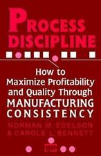 Process Discipline: How to Maximize Profitability and Quality Through Manufactur