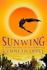 Sunwing (The Silverwing Trilogy) Oppel, Kenneth Paperback