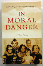 SIGNED In Moral Danger A True Story Barbara Biggs 1st Ed SC 2003 Autobiography
