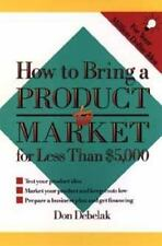 How to Bring a Product to Market for Less Than Five Thousand Dollars by Don...