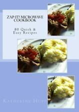 Zap-It! Microwave Cookbook 80 Quick and Easy Recipes: By Hupp, Katherine