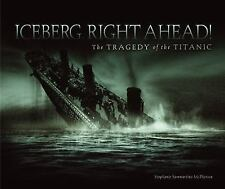 Iceberg, Right Ahead!: The Tragedy of the Titanic, McPherson, Stephanie Sammarti
