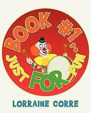 Book #1, Just for Fun by Lorraine Corre (2009, Paperback)