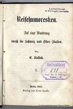 Reisehumoresken auf e. Wanderung durch d. Schweiz u. Ober-Italien v. Kossak 1863
