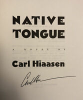 SIGNED by CARL HIAASEN - NATIVE TONGUE - 1st ed. (1991) ADVANCE READERS EDITION