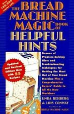 The Bread Machine Magic Book of Helpful Hints: Dozens of Problem-Solving Hints