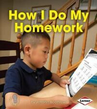 How I Do My Homework (First Step Nonfiction - Responsibility in Action)