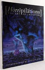 Horripilations: The Art of J. K. Potter by Nigel Suckling (1st US Ed) Stephen Ki