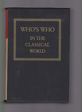 Who's Who in the Classical World (Who's Who in the Roman World/..Greek World)