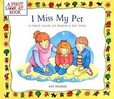 I Miss My Pet: A First Look at When a Pet Dies (A First Look at...Series) by Th