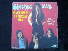 Shocking Blue: Never marry a railroad man-Roll engine roll/ 45t Disc AZ