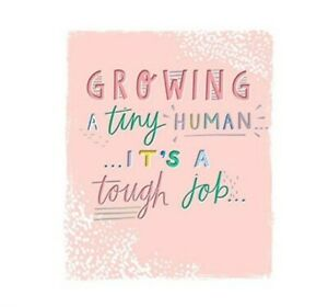 Hallmark Pregnancy Support / Baby Shower Card - Growing a tiny human....