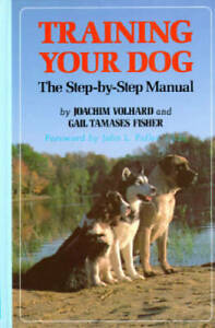Training Your Dog: The Step-by-Step Manual (Howell reference books) - GOOD