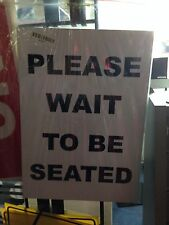 A4 Please Wait to be Seated sign on aluminium substrate