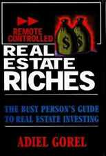 Remote Controlled Real Estate Riches: The Busy Person's Guide to Real Estate Inv