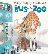 THE BUS TO THE ZOO Children's Reading Picture Story Book by Mary Murphy Josh Lee
