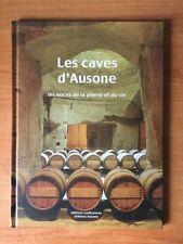 LES CAVES D'AUSONNE les noces de la pierre et du vin