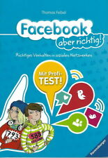 Facebook - aber richtig + Richtiges Verhalten in sozialen Netzwerken + Ab 8 J.