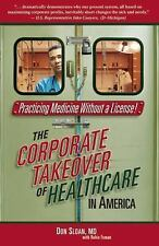 Practicing Medicine Without a License: The Corporate Takeover of Healthcare in