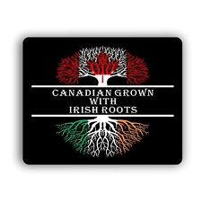 Canadian Grown With Irish Roots Computer Mouse Pad