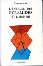 L'ENERGIE DES PYRAMIDES ET L'HOMME - Etienne Guillé - 1990