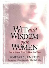 Wit and Wisdom for Women: How to Stay on Track in These Fast Times Jenkins, Barb