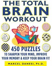 The Total Brain Workout: 450 Puzzles to Sharpen Your Mind, Improve Your Memory,