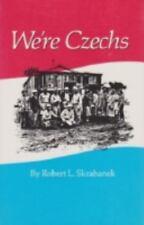 NEW - We're Czechs by Skrabanek, Robert L.