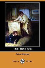 The Prairie Wife by Arthur Stringer (2007, Paperback)