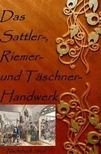 Das Sattler-, Riemer-, und Täschner- Handwerk Karl Vollmer
