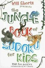 Will Shortz Presents the Jungle Book of Sudoku for Kids : 150 Fun Puzzles!