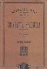 GRAMMATICA SPAGNUOLA di L.Pavia - 1919 Hoepli Editore manuali
