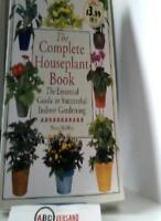 The Complete Houseplant Book: The Essential Guide to Successful .9781859677100