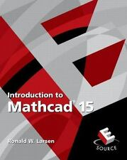 Introduction to Mathcad 15 (3rd Edition) by Larsen, Ronald W.