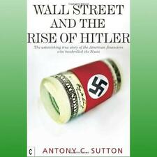 Wall Street and the Rise of Hitler by Sutton Antony Cyril