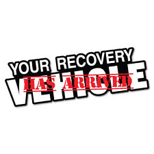 Your Recovery Vehicle Has Arrived Sticker Decal 4x4 4WD Funny Ute #5581K