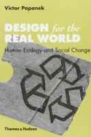 Design for the Real World: Human Ecology and Soci... by Victor Papanek Paperback