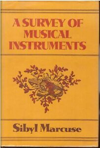 A Survey of Musical Instruments by Sibyl Marcuse BOOK – Hard Cover, Dust Jacket