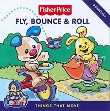 Fisher-Price: Fly, Bounce and Roll : Things That Move (2009, Board Book)
