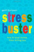 Stress Buster: How to Stop Stress from Killing You by Thompson, Geoff Paperback