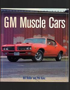 GM Muscle Cars by Bill Holder and Phil Kunz, Enthusiasts Color Series