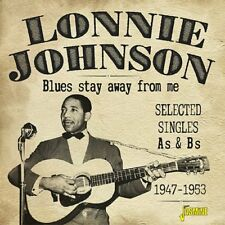 LONNIE JOHNSON - BLUES STAY AWAY - NEW CD COMPILATION