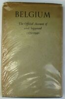 Belgium The Official Account of What Happened 1939 - 1940 1941 1st/1st Edition