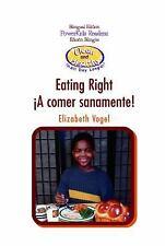 Eating Right/A Comer Sanamente! (Limpieza y Salud Todo el Dia) (Spanish Edition)