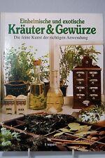 Einheimisch und exotische Kräuter & Gewürze - die feine Kunst der richtigen Anwe