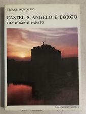 Cesare d'Onofrio: Castel S. Angelo e Borgo tra Roma e Papato - Roma 1978